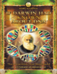 IF DARWIN HAD KNOWN ABOUT DNA