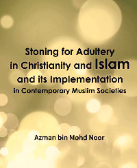 Stoning for Adultery in Christianity and Islam and its Implementation in Contemporary Muslim Societies