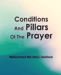 Conditions And Pillars Of The Prayer