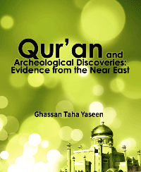 Qur'an and Archeological Discoveries: Evidence from the Near East