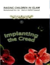 Raising Children in Islam – Implanting the Creed