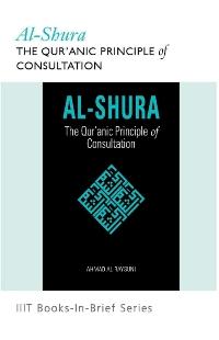 Al-Shura: The Qur'anic Principle of Consultation
