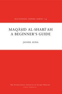 Maqasid al-Shariah : A Beginner's Guide
