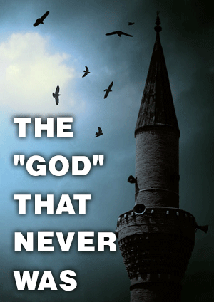 """THE """"GOD"""" THAT NEVER WAS"""
