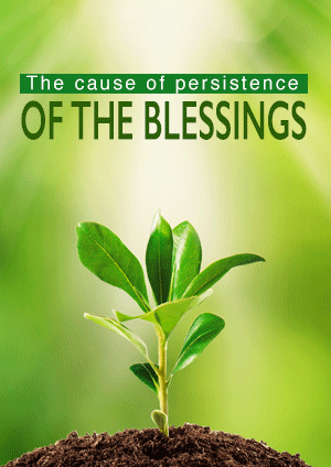 The cause of persistence of the blessings