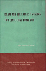 Islam And The Earliest Muslims – Two Conflicting Portraits