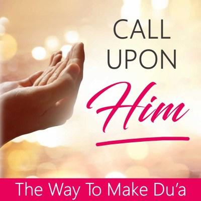 Call Upon Him – Ramadan Live Course