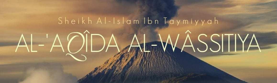 Al Aqida al wassitiya - Le Dogme du juste milieu