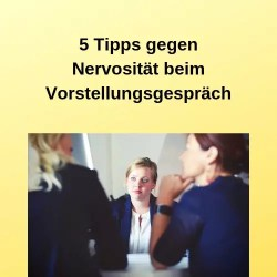 5 Tipps gegen Nervosität beim Vorstellungsgespräch