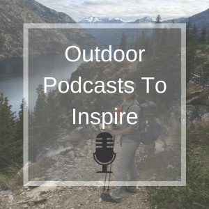 Outdoor podcasts to inspire hiking and backpacking adventures! Must Hike Must Eat