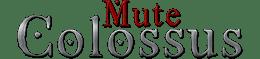 Mute Colossus