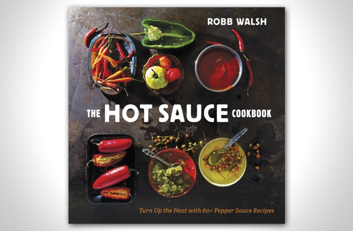 The Hot Sauce Cookbook by Robb Walsh