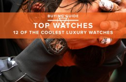 12 Of The Coolest Luxury Watches