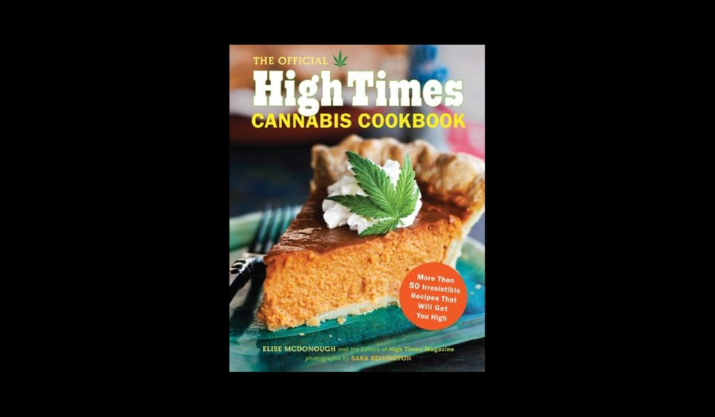 The Official High Times Cannabis Cookbook