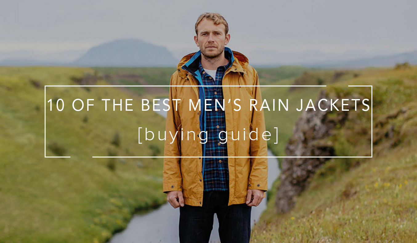 10 Of The Best Men's Rain Jackets