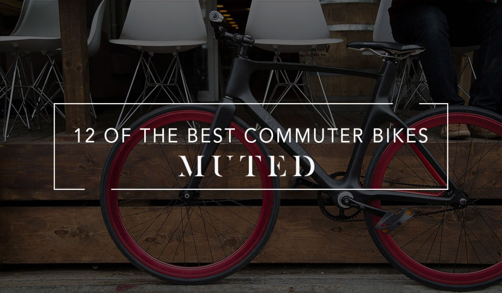 12 OF THE BEST COMMUTER BIKES