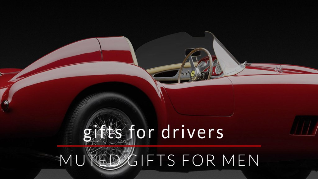 gifts for men   gifts for drivers