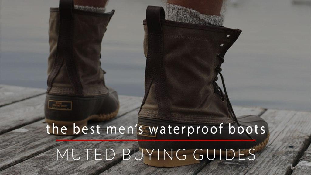 The Best Men's Waterproof Boots
