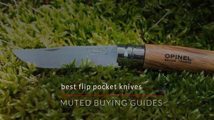 5 OF THE BEST FLIP POCKET KNIVES