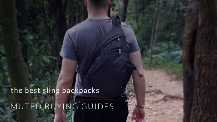 THE BEST SLING BACKPACKS FOR MEN