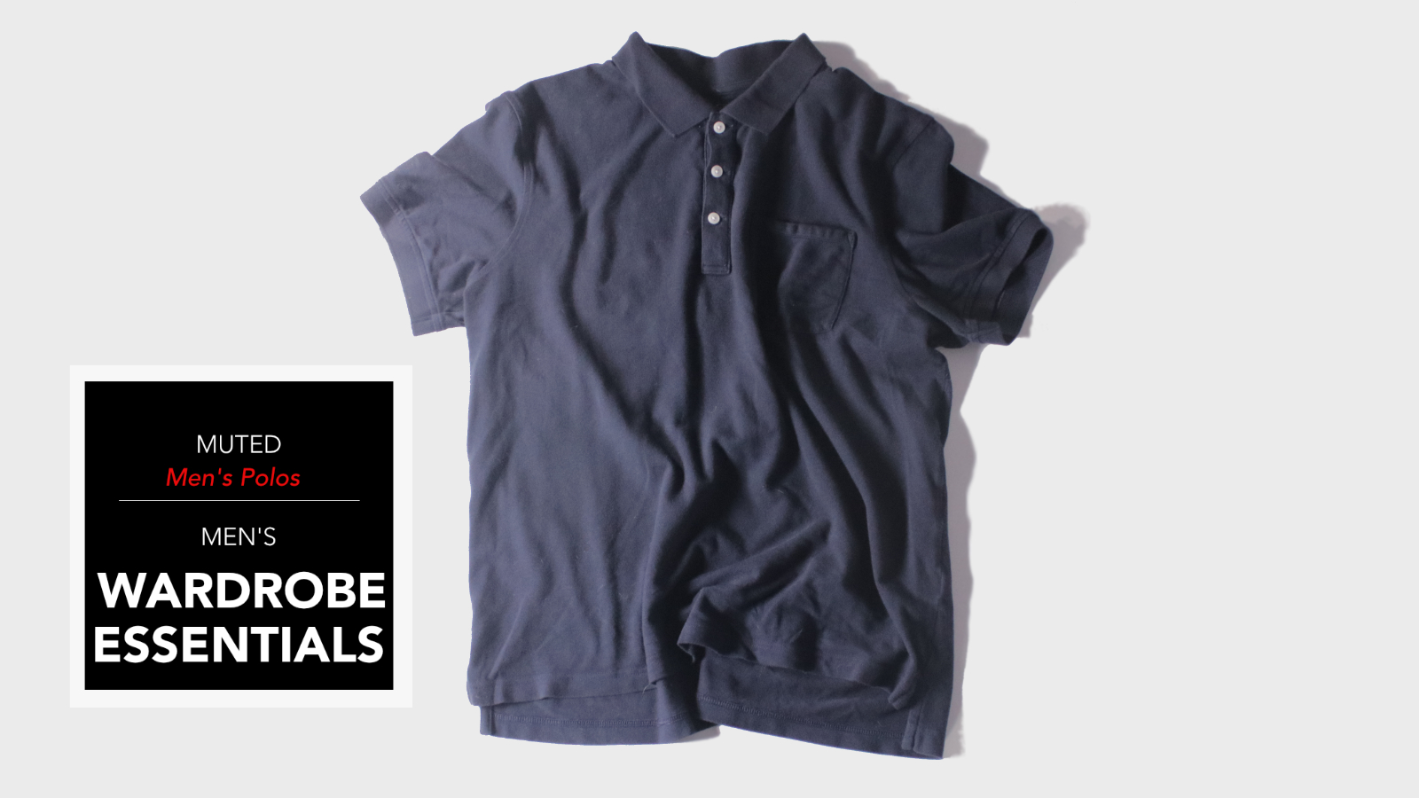 mens wardrobe essentials - the polo