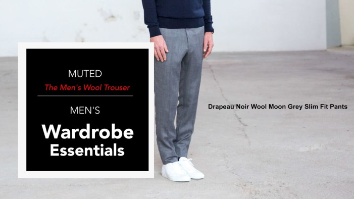 Men's Wardrobe Essentials – Everything You Need to Know About Wool Trouser Dress Pants