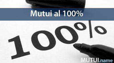 Mutui Al 100 Per Cento Quali Banche Li Danno 2019