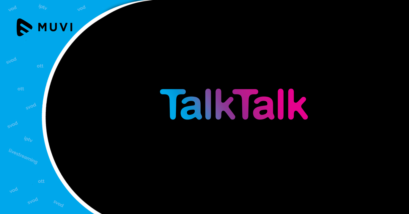 TalkTalk to be offered on new multiscreen app  Muvi