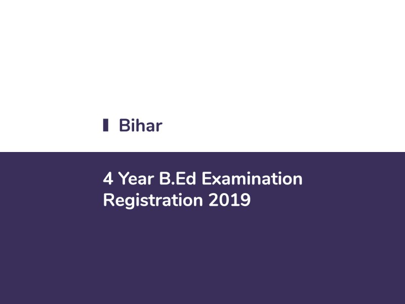 Bihar 4 Year B.Ed Exam 2019 Registration