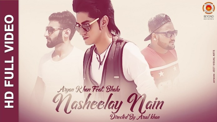 Nasheelay Nain by Aryan Khan ft. Bhalu (Music Video)