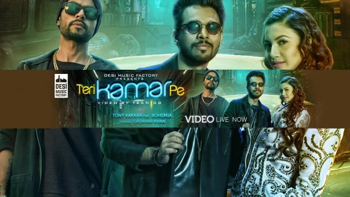 Teri Kamar Pe by Tony Kakkar ft. Bohemia (Watch HD Video)