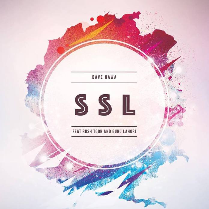 SSL by Dave ft. Guru Lahori & Rush Toor