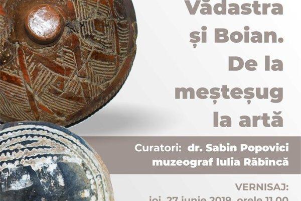 """""""Ceramica comunităților Vădastra și Boian. De la meștesug la artă"""""""
