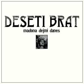 Deseti Brat - Modana dejmi danes (1985)