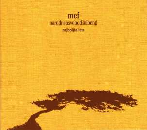 Mef in Narodnoosvobodilni bend - Najboljša Leta (2013)