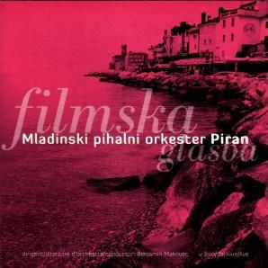 Mladinski pihalni orkester Piran - Filmska glsaba (2007)