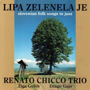 Renato Chicco Trio - Lipa zelenela je (1997) - MP
