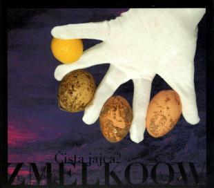 Zmelkoow - Čista Jajca? (2009)