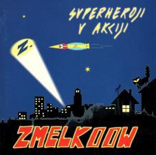 Zmelkoow - Superheroji v akciji (2001)