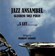 Jazz ansambel glasbene šole Piran - 5 let (2010)