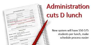 Administration cuts D lunch, making scheduling more flexible