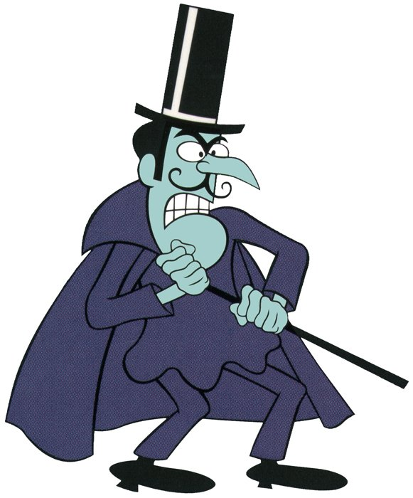 Snidely Whiplash from Dudley Do-Right