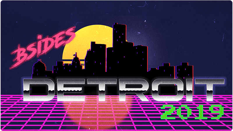 I will be keynoting BSides Detroit 2019