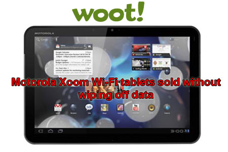 Motorola หน้าแหก! ลืมล้างข้อมูลลูกค้าใน Xoom ก่อนออกขายเป็นเครื่อง Refurbished อีกครั้ง