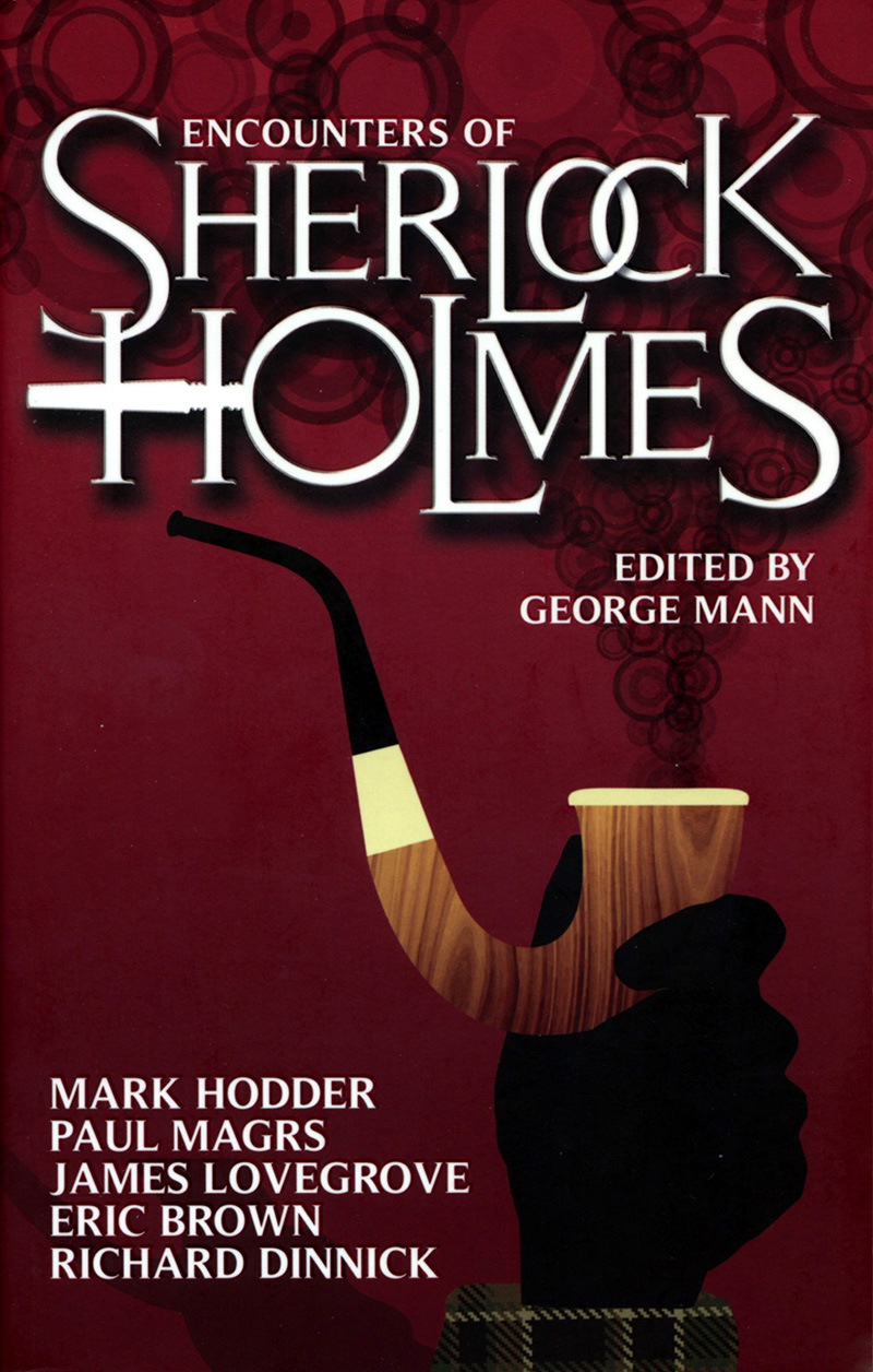 "Cover of ""Encounters of Sherlock Holmes"", an anthology edited by George Mann."