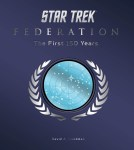 "Cover of ""Star Trek Federation: The First 150 Years"" by David A Goodman."