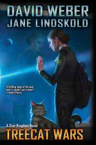 "Cover of ""Treecat Wars"" by David Weber and Jane Lindskold, featuring Stephanie Harrington and Lionheart."