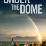 Under the Dome, Season One – television series review