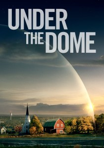 "Poster for the ""Under the Dome"" television series."