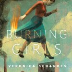Short fiction review: Burning Girls by Veronica Schanoes